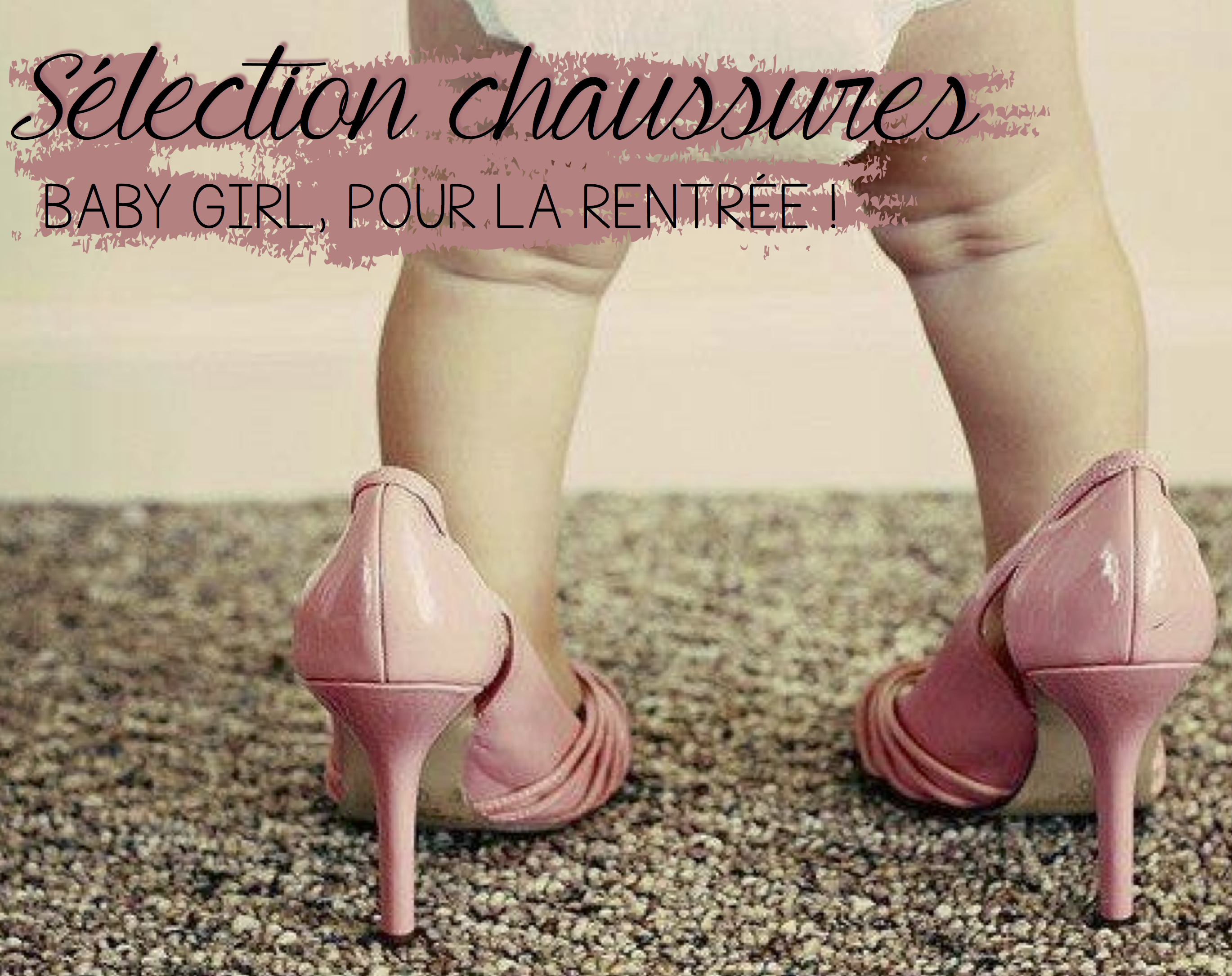 sélection chaussure baby girl